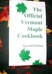Official Vermont Maple Cookbook: 2nd Edition