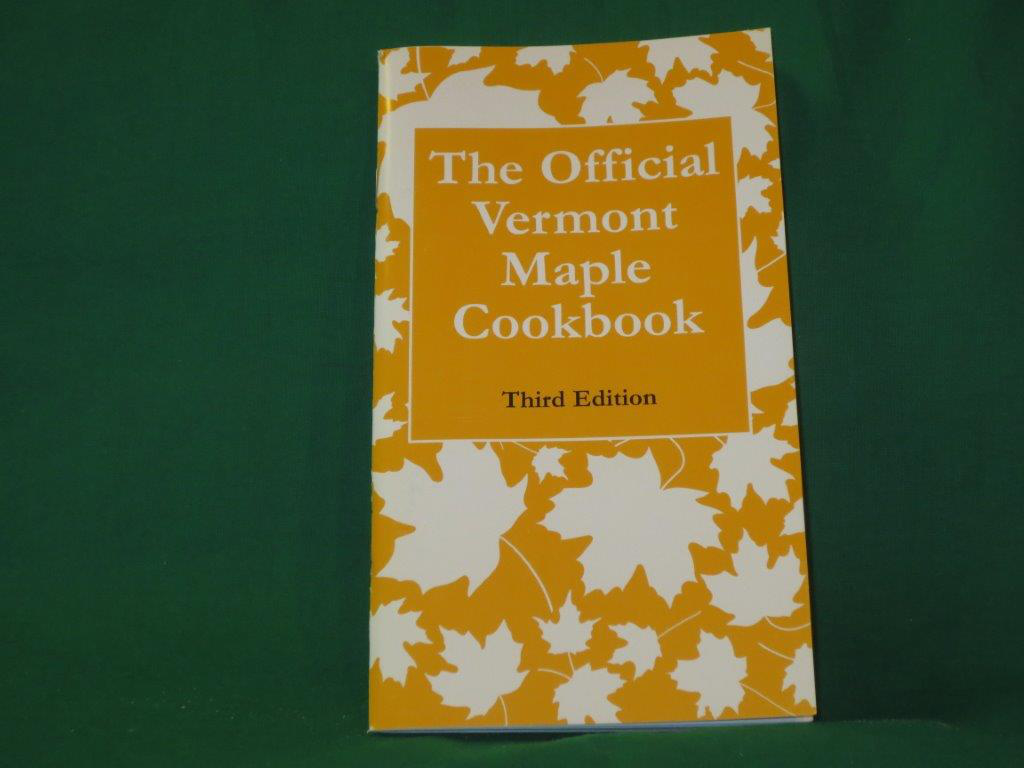 Official Vermont Maple Cookbook: 3rd Edition